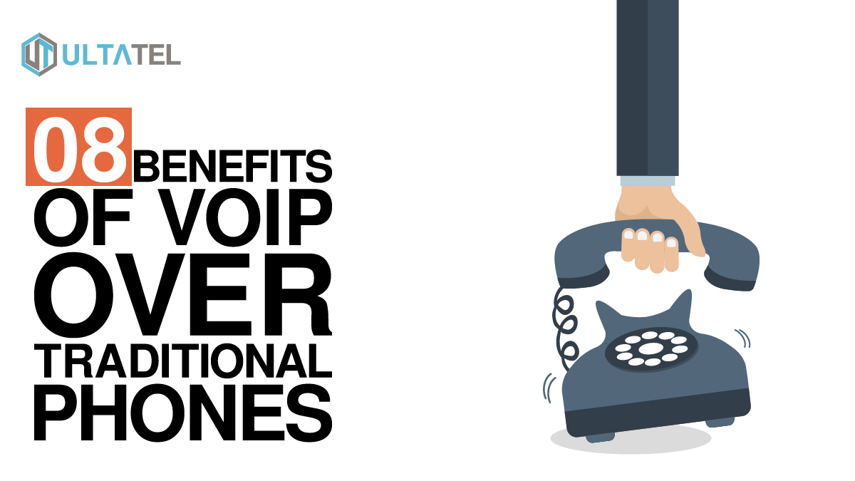 8 Benefits Of VoIP Over Traditional Phones