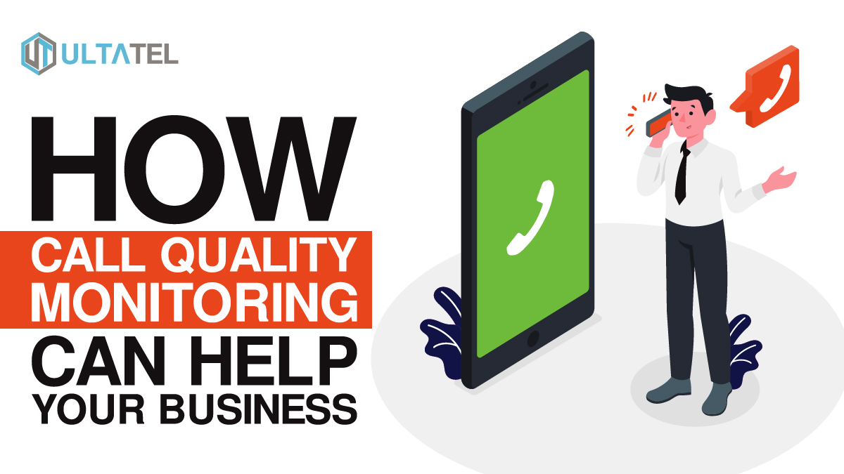 How Call Quality Monitoring Can Help Your Business