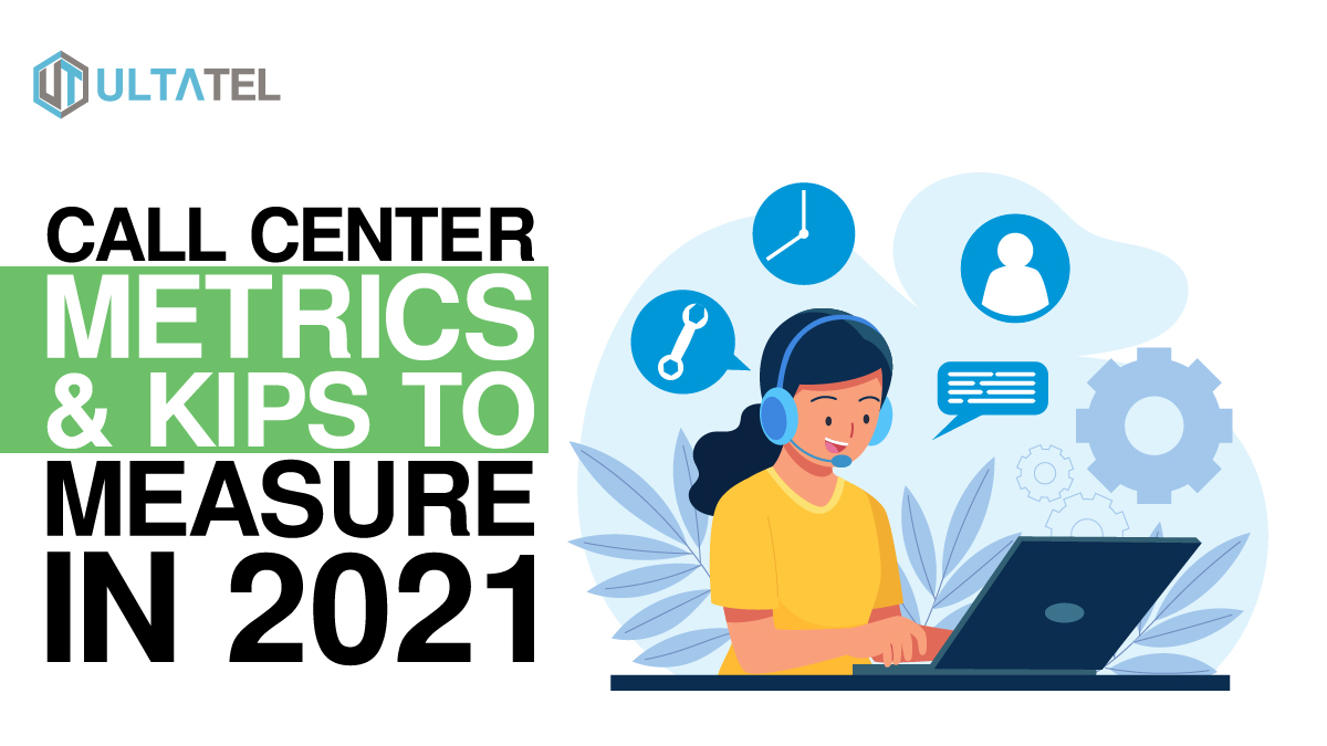 17 Call Center KPIs & Metrics to Measure in 2021