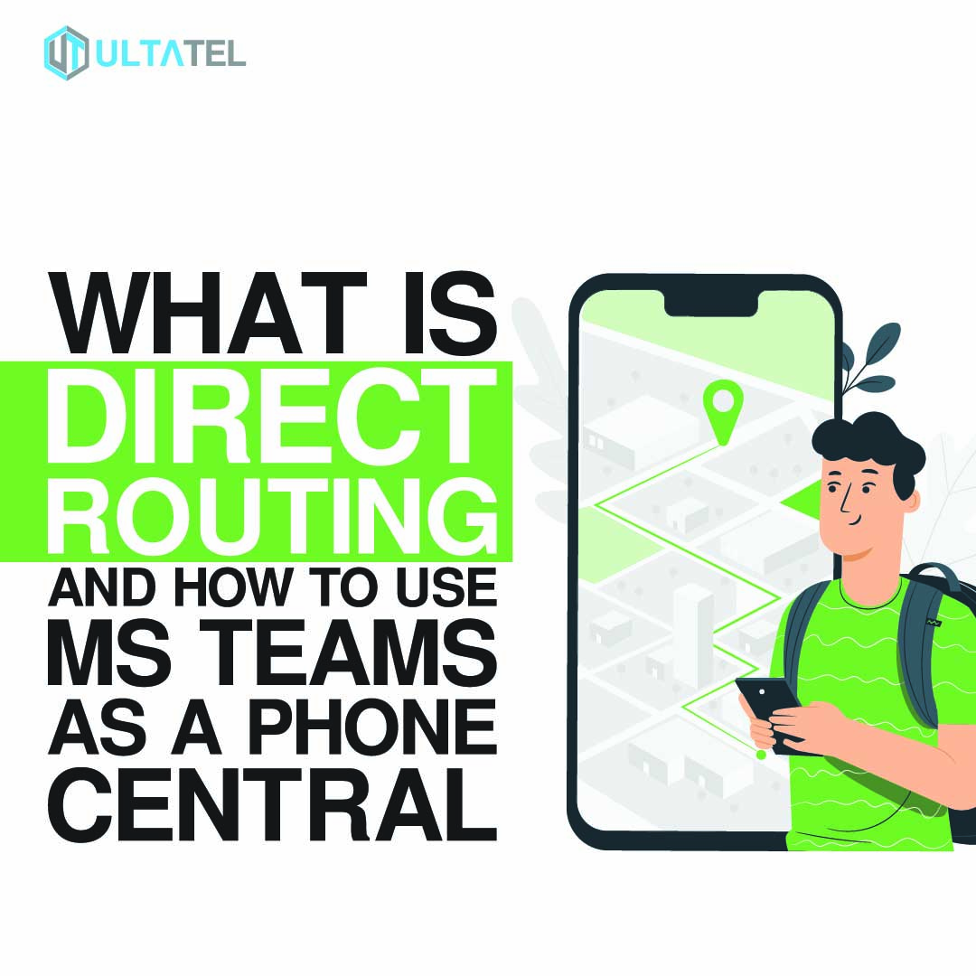 What is Direct Routing and How to Use MS Teams as a Phone Central Featured Image