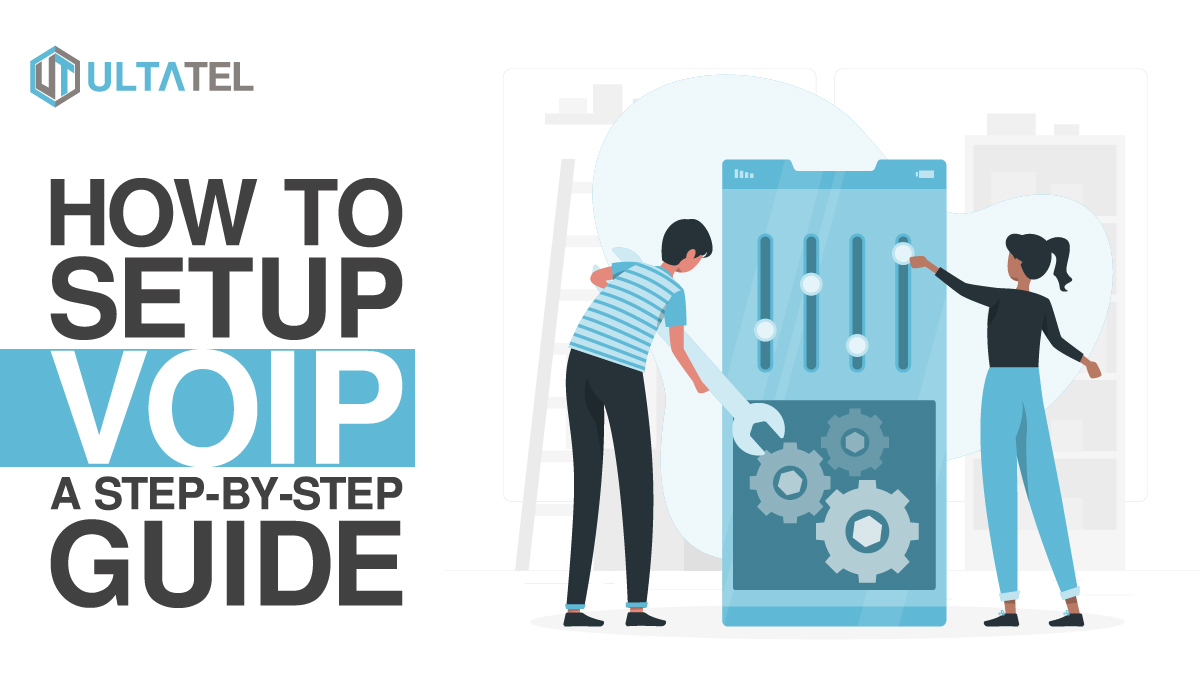 How to Setup VoIP (A Step-by-Step Guide)