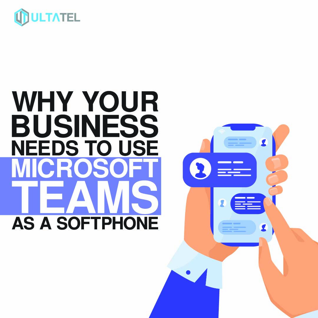 Why Your Business Needs to use Microsoft Teams as a Softphone Featured Image