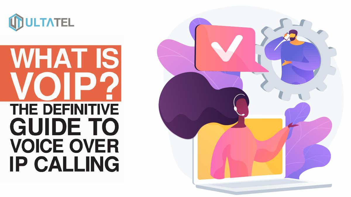 What is VoIP? The Definitive Guide to Voice over IP Calling