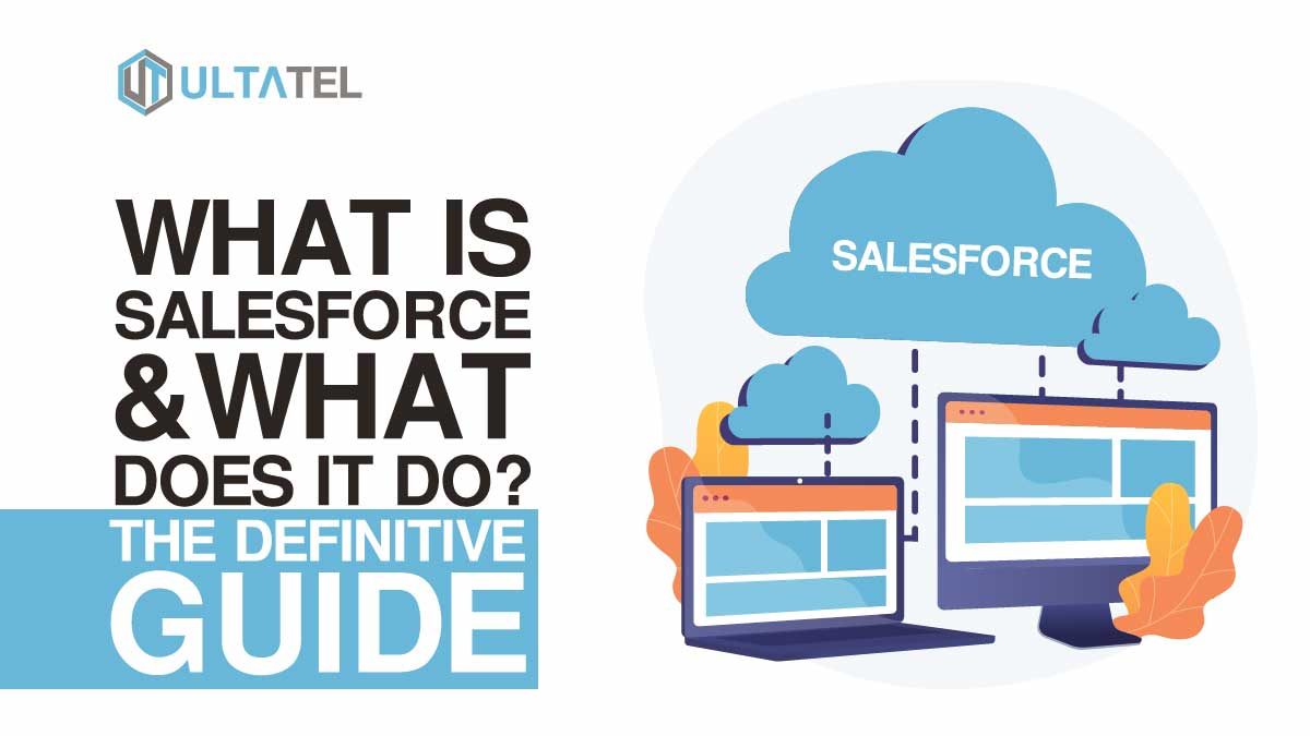 What is Salesforce and What Does It Do? The Definitive Guide