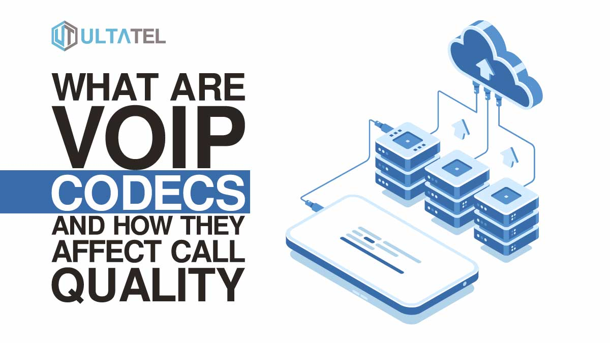 What are VoIP Codecs and How They Affect Call Quality?