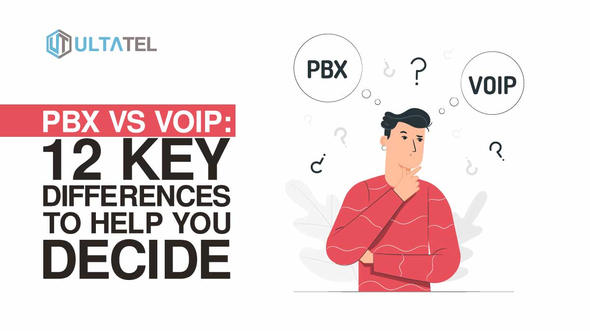 PBX VS VoIP: 12 Key Differences to Help You Decide